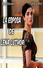 La esposa de Lena Luthor *Supercorp* by mcmahonnn