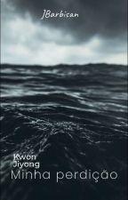 KWON JI YONG - MINHA PERDIÇÃO (COMPLETO) by JBarbisan