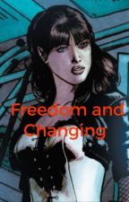 Freedom and Changing  by VioletWitch273