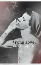 Wrong love (Louis FF German) by TamiiHoran