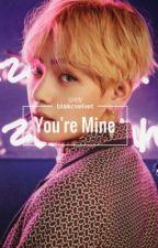 you're mine; [taehyung] by taekyo-