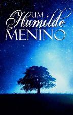 UM HUMILDE MENINO by NannaFelix
