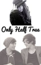 Only Half True by ButterflyFanFiction