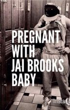 Pregnant with Jai Brooks baby *janoskians fanfic* by Taytayj2013