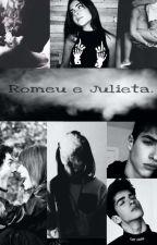 Romeu e Julieta by Garota_Imperfeiita