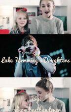 Luke Hemmings' Daughters  by 1dsomlbestbandever