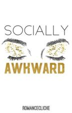 Socially Awkward by RomanceCliche
