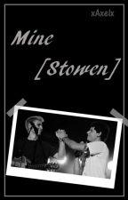 Mine [Stowen] [OS] by x_Axel_x