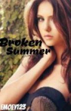 Broken Summer [2] Broken Series  by CalledKanzass