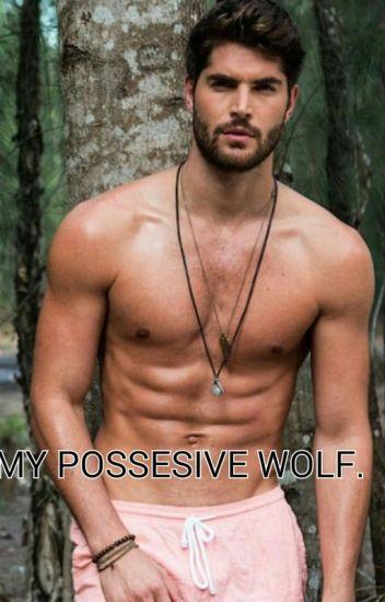 MY POSSESIVE WOLF.