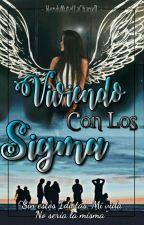 Viviendo Con Los Sigma...  by WendyNutellaChanxD