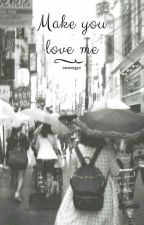 make you love me by awwaegyo