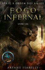 Fogo Infernal - Livro I by AryaneIsabelly