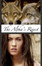 The Alpha's Reject by Hushedsecrets