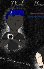 Dark Heart -Sequel to White Siblings- by Queen-Ender