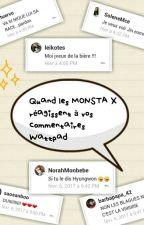 Quand les MONSTA X réagissent à vos commentaires Wattpad by PrettyLittleHyungwon
