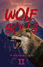 Wolf Souls - Demons by AlexaRomano02