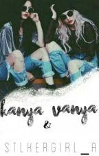 Kanya & Vanya by StlkerGirl_A