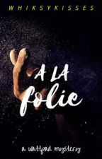 á la folie | coming soon by whiskykisses