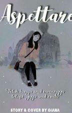Aspettare by Qiana_