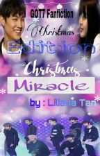 Christmas Miracle - GOT7 Christmas Edition (END) by LilianaTan1708