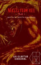 The Beasts from Hell by Olaithe