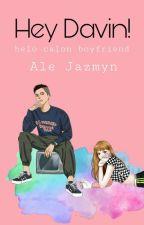 Hey Davin! by alejazmyn