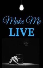 Make me live || BXB (tome 2) by November-Rain-98