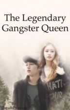The legendary gangster queen by JoannInvina