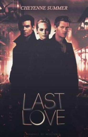 Last Love (Klaus & Elijah Mikaelson)