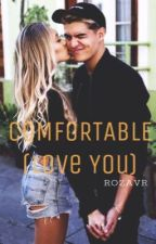 Comfortable (Love you) by rozavr