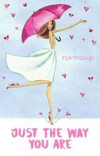 Just The Way You Are [IDR] by nurmaprasasti
