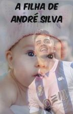 A filha de André Silva  by brokeyourownrules