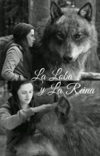 La Loba & La Reina by Dreamyy16