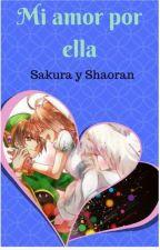 Mi amor por ella ( Sakura y Shaoran) by Leonnys_2005_451