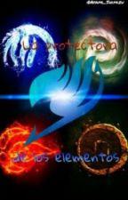Fairy Tail y TU: La protectora de los elementos by Caliope129