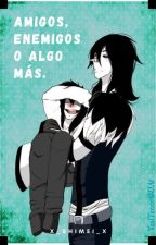 Amigos, Enemigos o Algo Más (Laughing Jack x Jeff the Killer) by VeryanyelaShomara