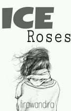 ICE ROSES by FiraWandira