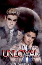 Unloyal : Book one ♡ by vintagelcve