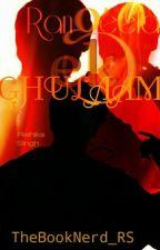 Rangeela ek GHULAAM - Sabse Khaas (1st Official Fanfiction of Ghulaam) by xxNerdyDevilxx