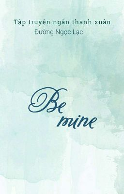 Đọc truyện Be Mine.