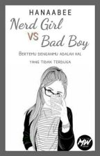 Nerd Girl Vs Bad Boy by Walmauizah_Hasanah