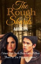 The Rough Shards by -CCWuzHere-