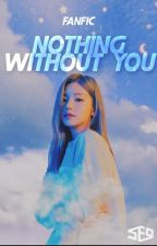 Without You; SF9. by TheFemxleMonstx