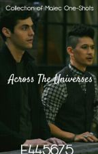 Across The Universes//Malec One-Shots by E445675