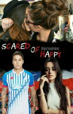 Scared of Happy《E. Vargas》 by lapichuladelalexis