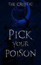 Pick Your Poison   A Book of Promotions by TheCRYPTIC_