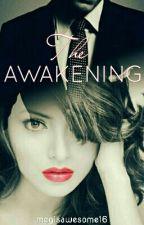 The Awakening  by megisawesome16