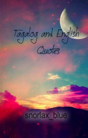 Tagalog Missing Someone Quotes: Tagalog And English Quotes