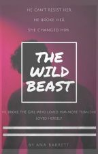 THE WILD BEAST | BOOK #1 by anaMpaba